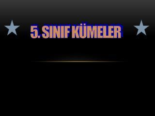 5. SINIF KÜMELER