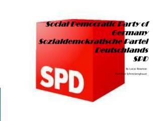 Social Democratic Party of Germany Sozialdemokratische Partei Deutschlands SPD