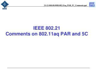 IEEE 802.21  Comments on 802.11aq PAR and 5C