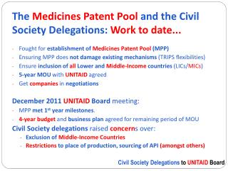 The  Medicines Patent Pool  and the Civil Society Delegations:  Work to date...