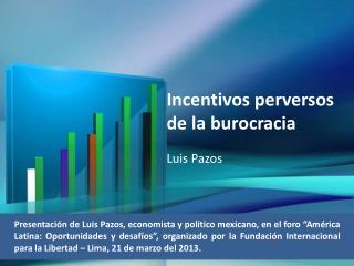 Incentivos perversos de la burocracia