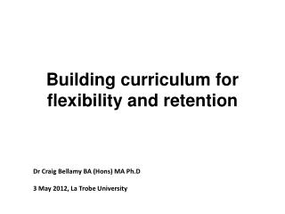 Building curriculum for flexibility and retention