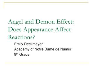 Angel and Demon Effect:  Does Appearance Affect Reactions?