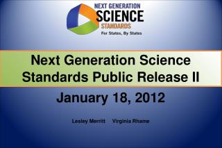 Next Generation Science Standards Public Release II January 18, 2012