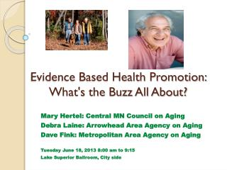 Evidence Based Health Promotion:  What's the Buzz All About?