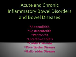 Acute and Chronic Inflammatory Bowel Disorders and Bowel Diseases