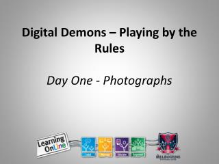 Digital Demons – Playing by the Rules Day One - Photographs