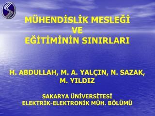 M HENDISLIK MESLEGI VE  EGITIMININ SINIRLARI   H. ABDULLAH, M. A. YAL IN, N. SAZAK, M. YILDIZ  SAKARYA  NIVERSITESI ELEK