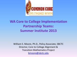 WA Core to College Implementation Partnership Teams: Summer Institute 2013
