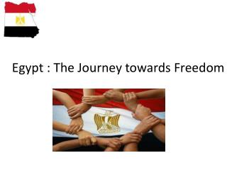 Egypt : The Journey towards Freedom