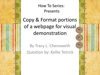 Copy & Format portions of a webpage for visual demonstration