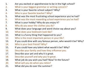 Are  you excited or apprehensive to be in the high school?