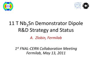 11 T Nb 3 Sn Demonstrator Dipole R&D Strategy and Status