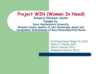 Project WIN Women In Need Broward Outreach Center Funded by:  Nova Southeastern University Broward County Quality of Lif