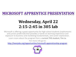 Microsoft Apprentice Presentation Wednesday, April 22  2:15-2:45 in 305 lab