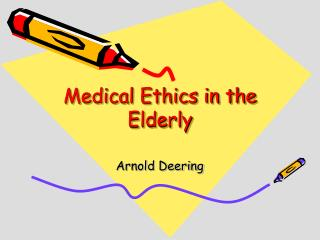 Medical Ethics in the Elderly