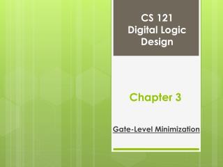 CS 121 Digital Logic Design