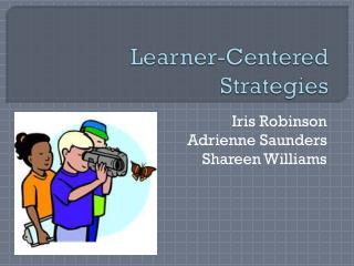 Learner-Centered Strategies