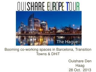 Booming  co- working spaces  in Barcelona,  Transition Towns  &  DHiT