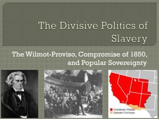 The Divisive Politics of Slavery