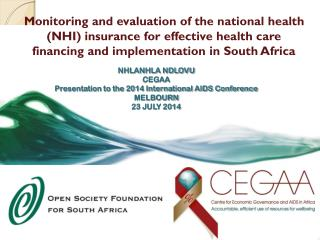 NHLANHLA NDLOVU CEGAA Presentation to the 2014 International AIDS Conference MELBOURN 23 JULY 2014