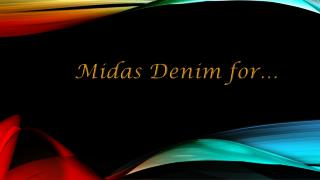 Midas Denim for…