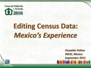 Editing Census  Data: Mexico's Experience