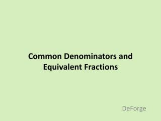 Common Denominators and Equivalent  Fractions