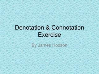 Denotation & Connotation Exercise