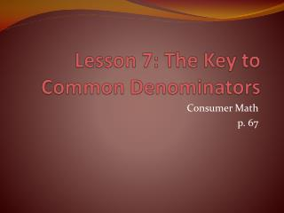 Lesson 7: The Key to Common Denominators