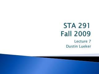 STA 291 Fall 2009