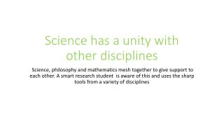 S cience  has a  unity with other disciplines