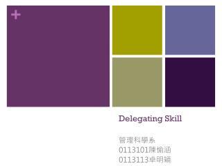 Delegating Skill
