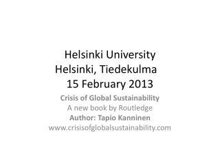 Helsinki  University Helsinki,  Tiedekulma 15  February 2013