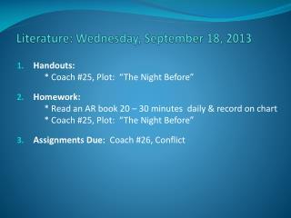 Literature:  Wednes day , September  18, 2013