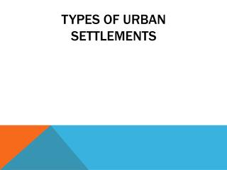 Types of urban settlements