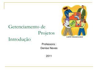 Gerenciamento de                         Projetos Introdu  o