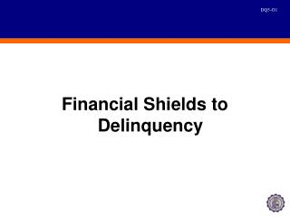 Financial Shields to Delinquency