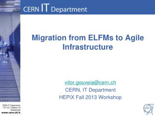 Migration from  ELFMs  to  Agile Infrastructure