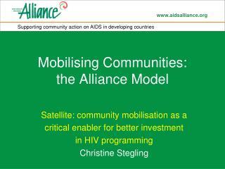 Mobilising Communities:  t he  Alliance Model