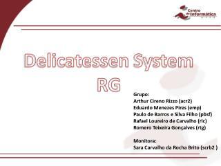 Delicatessen  System  RG