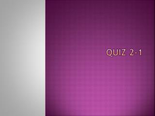 Quiz 2-1