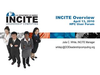 INCITE Overview April 13, 2010 HPC User Forum