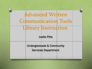 Advanced Written  Communication Tools Library Instruction
