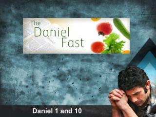 Daniel 1 and 10
