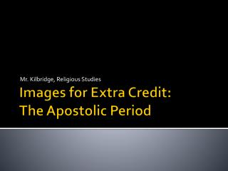 Images for Extra Credit:  The Apostolic Period
