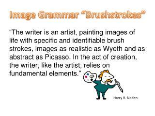 "Image Grammar  ""Brushstrokes"""