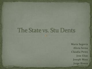 The State vs. Stu Dents