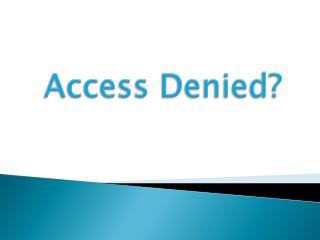Access Denied?