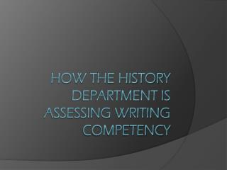 How the History Department is Assessing Writing Competency